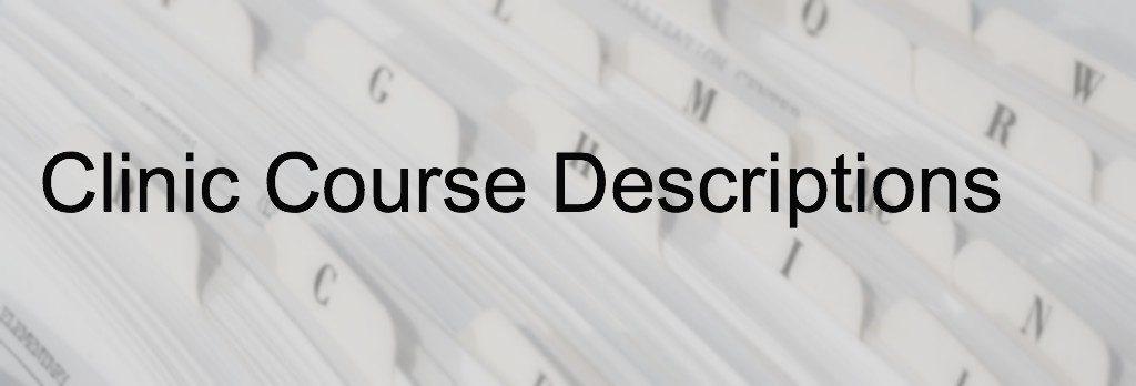 Clinic Course Descriptions